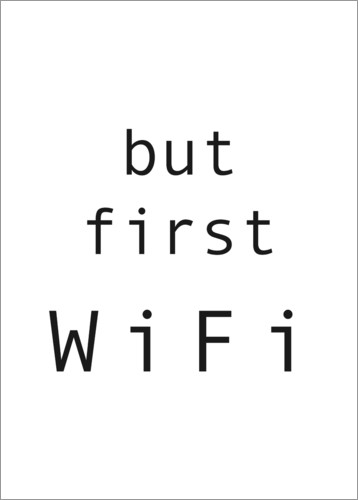 Premiumposter But first WiFi