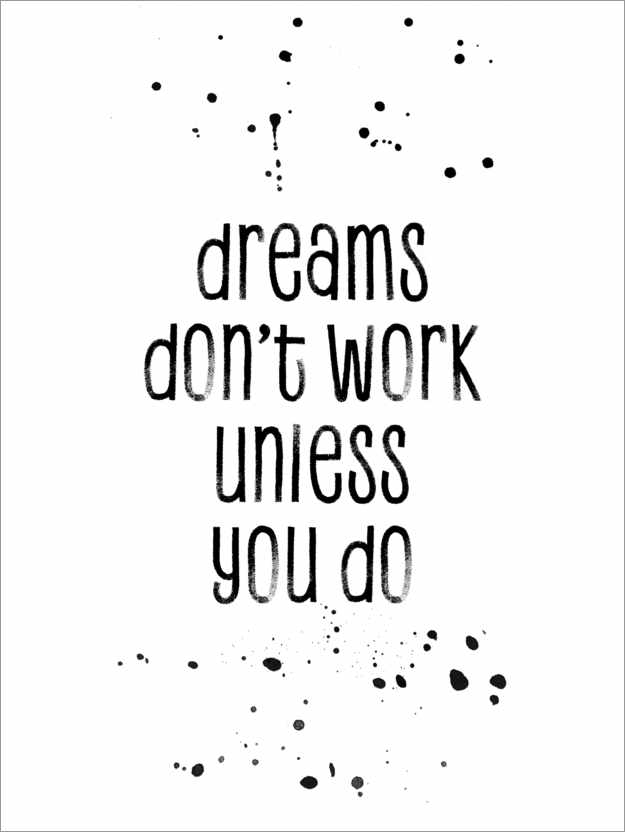 Premiumposter TEXT ART Dreams don't work unless you do