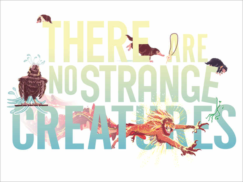 Premiumposter There are no strange creatures - Newt quote