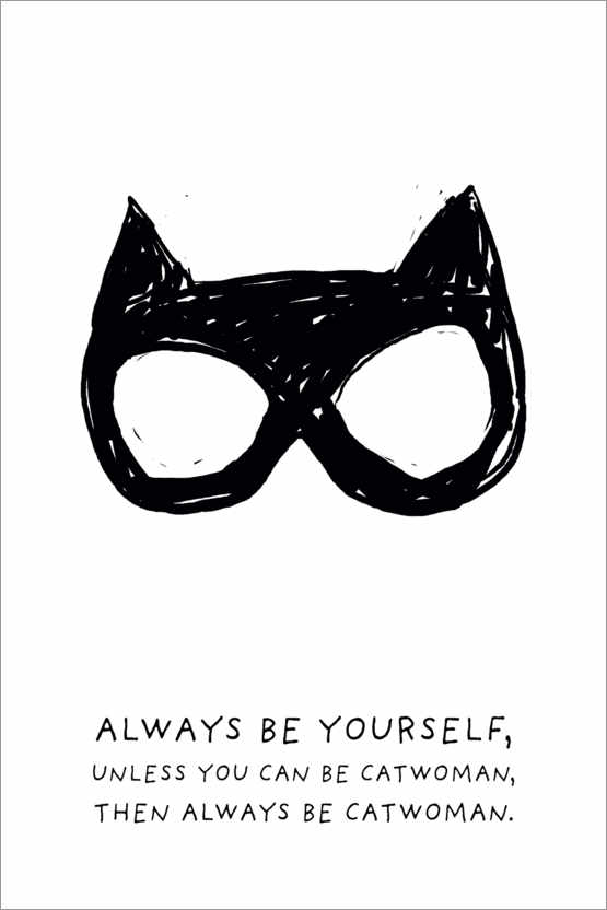 Premiumposter Always be yourself - Always be Catwoman