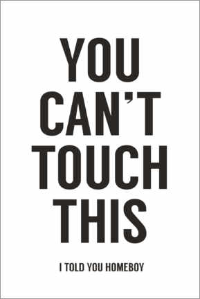Premiumposter You can't touch this