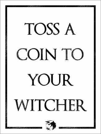 Premiumposter The Witcher - Toss a Coin to Your Witcher