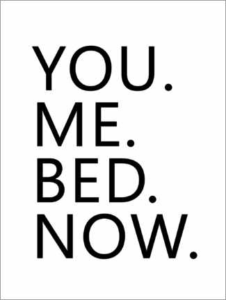 Premiumposter You. Me. Bed. Now.