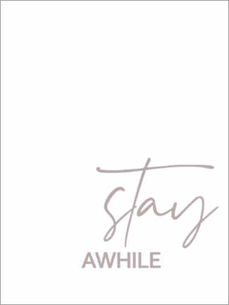 Premiumposter Stay awhile