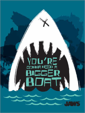 Premiumposter  A bigger boat - quote