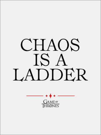 Premiumposter  GOT movie quote - Chaos is a ladder