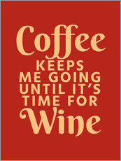 Galleritryck  Coffee Keeps Me Going Until It's Time For Wine Crimson - Creative Angel