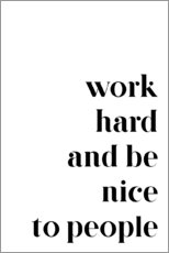 Galleritryck  Work hard and be nice to people - Pulse of Art