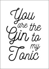 Aluminiumtavla  You are the gin to my tonic - Typobox