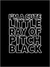 Premiumposter I'm a Cute Little Ray of Pitch Black