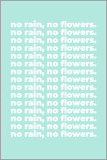 Premiumposter No rain, no flowers