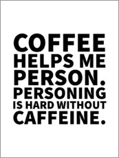 Premiumposter Coffee Helps Me Person