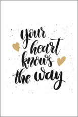 Galleritryck  Your heart knows the way - Typobox