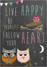 Galleritryck  Live Happy, be yourself, follow your heart - GreenNest