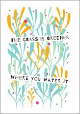 Självhäftande poster  The Grass is Greener Where You Water It - Susan Claire