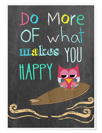 Premiumposter  Do more of what makes you happy - GreenNest
