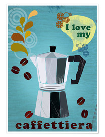 Premiumposter I love my caffettiera
