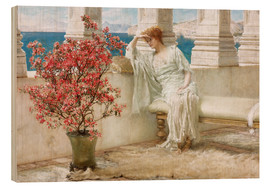 Trätavla  Her eyes are with her thoughts and they are far away - Lawrence Alma-Tadema