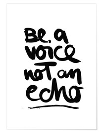 Premiumposter Be a voice not an echo