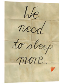 Akrylglastavla  we need to sleep more - Sabrina Tibourtine
