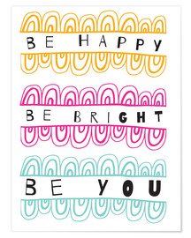 Premiumposter Be Happy Be Right Be You
