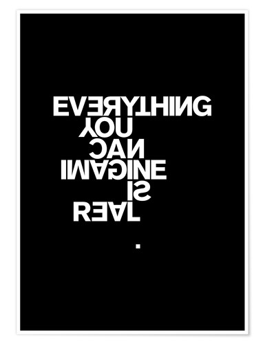 Premiumposter Everything you can imagine is real (Pablo Picasso)