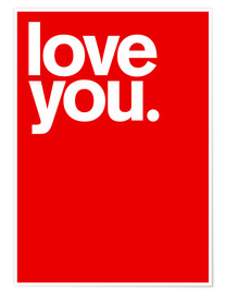 Premiumposter  Love you. - THE USUAL DESIGNERS