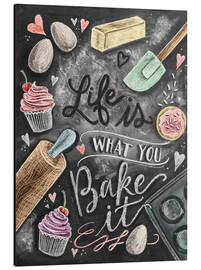 Aluminiumtavla  Life is what you bake it - Lily & Val