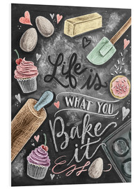 PVC-tavla  Life is what you bake it - Lily & Val