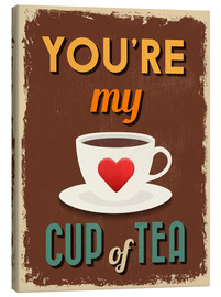 Canvastavla  You are my lovely cup of tea - Typobox