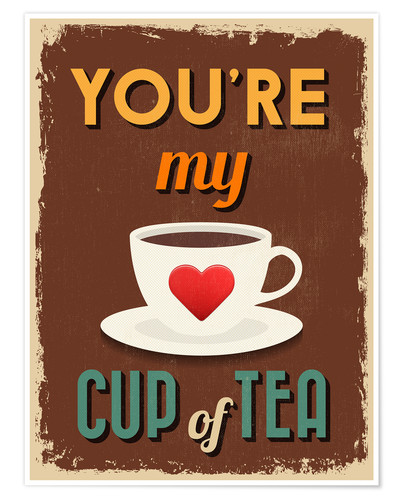 Premiumposter You are my lovely cup of tea