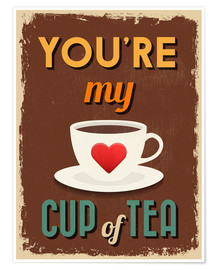 Premiumposter  You are my lovely cup of tea - Typobox