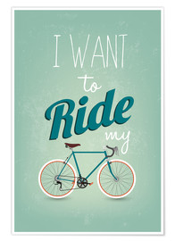 Premiumposter  I want to ride my bike - Typobox