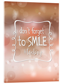 Akrylglastavla  Don't forget to smile today - Typobox