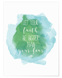 Premiumposter  Let your faith be bigger than your fear - Typobox