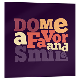 Akrylglastavla  Do me a favor and smile - Typobox