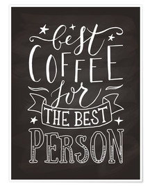 Poster  Best coffee for the best person - Typobox