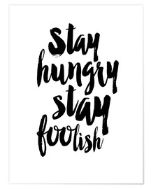 Premiumposter Stay Hungry Stay Foolish