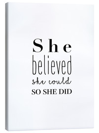 Canvastavla  She Believed She Could So She Did - She believed she could do it, so she did it - Finlay and Noa