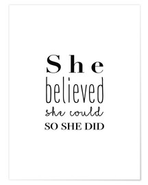 Poster  She Believed She Could So She Did - She believed she could do it, so she did it - Finlay and Noa