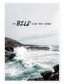 Premiumposter Wild like the ocean