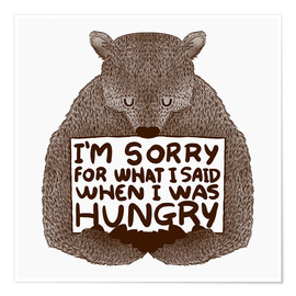 Premiumposter  I'm Sorry For What I Said When I Was Hungry - Tobe Fonseca