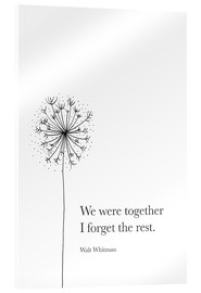 Akrylglastavla  We were together (Whitman Quote) - RNDMS