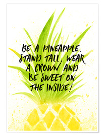 Premiumposter Be like a pineapple