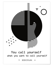 Premiumposter You call yourself - Bob Dylan
