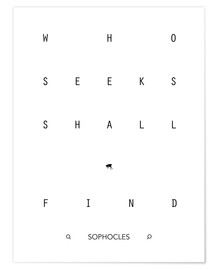 Premiumposter Who seeks shall find - Sophocles