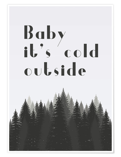 Premiumposter Baby it's cold outside