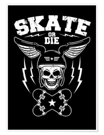 Premiumposter  skate or die - Durro Art