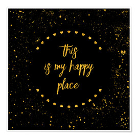 Premiumposter Text Art THIS IS MY HAPPY PLACE II black with hearts & splashes