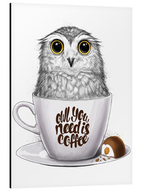 Aluminiumtavla  Owl you need is coffee - Nikita Korenkov